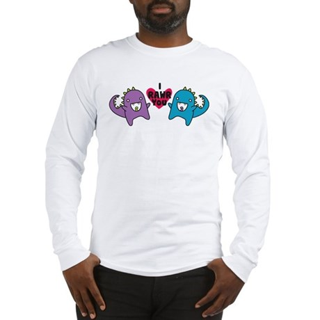 I Rawr You Long Sleeve T-Shirt