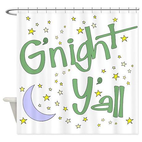Goodnight Yall Shower Curtain By AlabamaGulfCoast