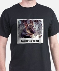 glad your my dad T-Shirt