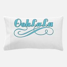 Just Ooh La La Pillow Case