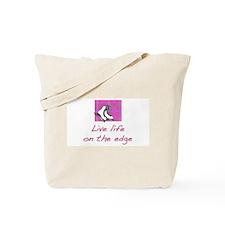 Live Life on the Edge Tote Bag