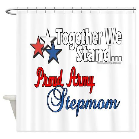 Army Stepmom Shower Curtain