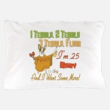Tequila 25th Pillow Case