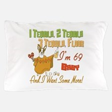 Tequila 69th Pillow Case