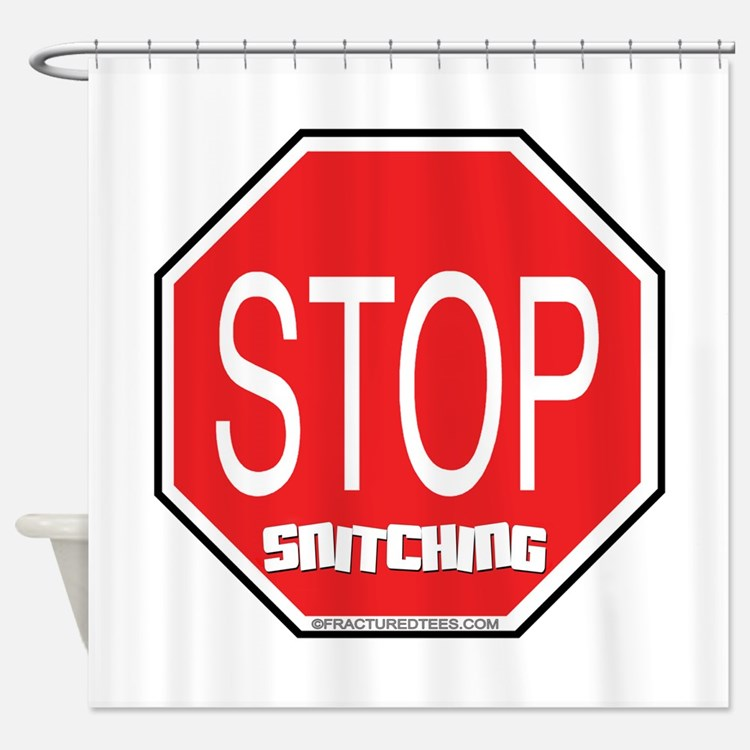 Stop The Snitching Shower Curtain