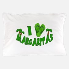 I love Margaritas Pillow Case