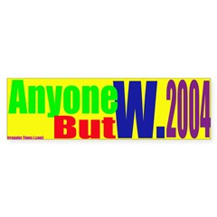 Anyone But W. in 2004 Bumper Bumper Sticker