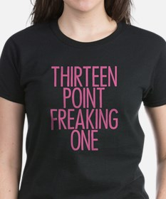 Thirteen Point Freaking One Pink 2 T-Shirt