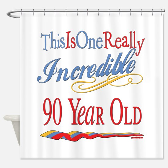 Incredible At 90 Shower Curtain