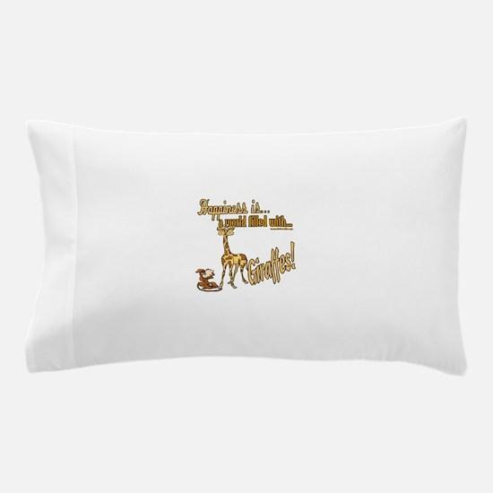 Happiness is a giraffe Pillow Case