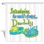 Best Daddy Ever Shower Curtain