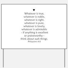 PHILIPPIANS 4:8 Yard Sign