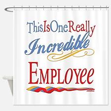 Incredible Employee Shower Curtain