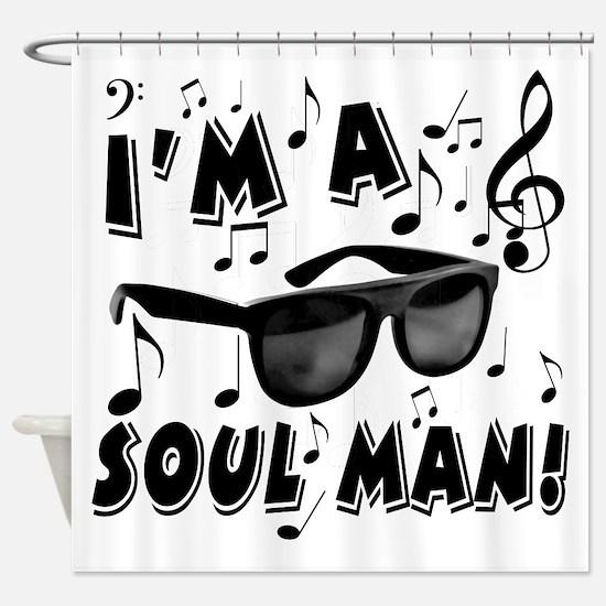I'm A Soul Man Shower Curtain