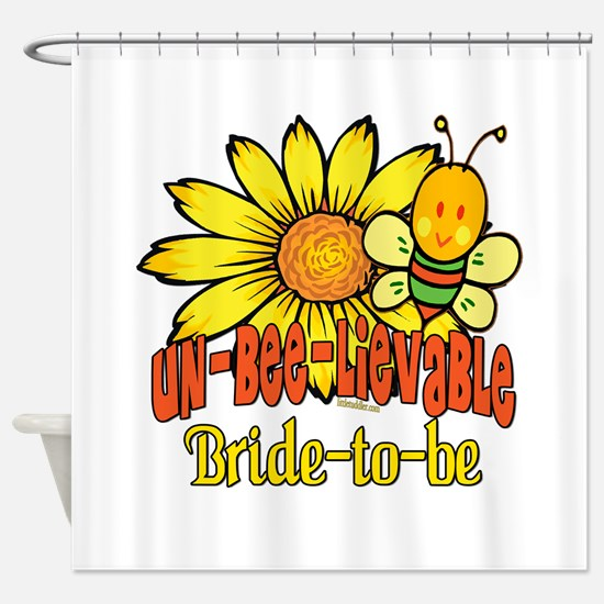 Unbelievable Bride-to-be Shower Curtain