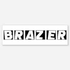 Brazer Bumper Bumper Bumper Sticker