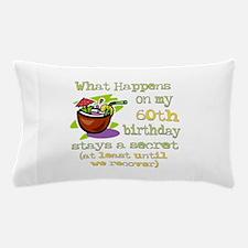What Happens 60th Pillow Case