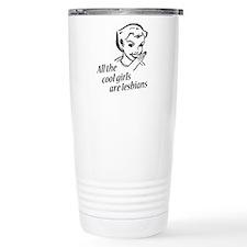 All Cool Girls are Lesbians Travel Mug
