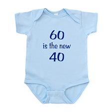 60 is the new 40 Infant Bodysuit