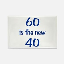 60 is the new 40 Rectangle Magnet