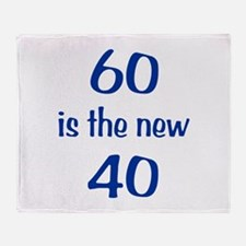 60 is the new 40 Throw Blanket