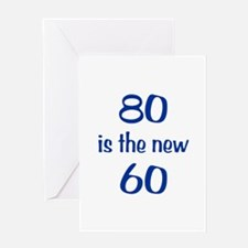80 is the new 60 Greeting Card