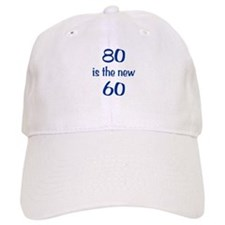 80 is the new 60 Baseball Cap