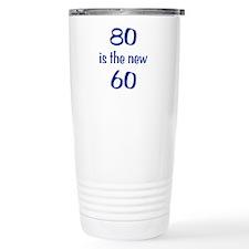 80 is the new 60 Travel Mug