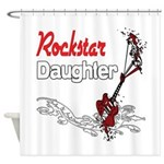 Rockstar Daughter Shower Curtain