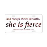 She is fierce License Plates