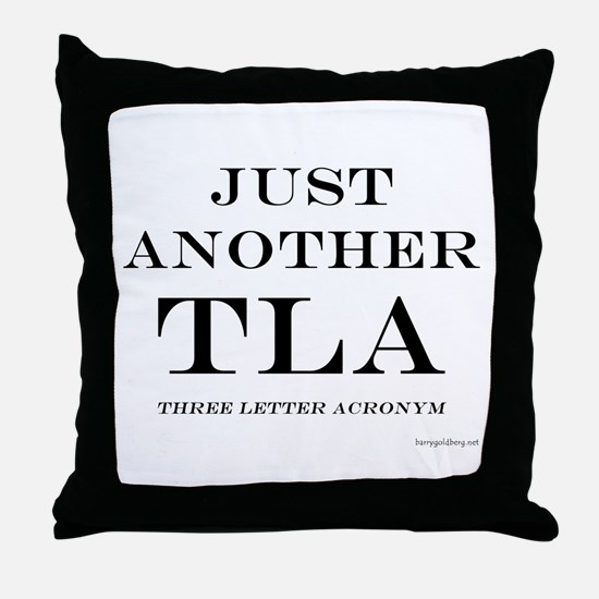 Just Another TLA Throw Pillow