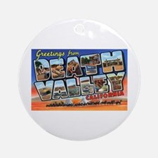 Death Valley Greetings Ornament (Round)