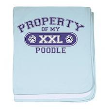 Poodle PROPERTY baby blanket