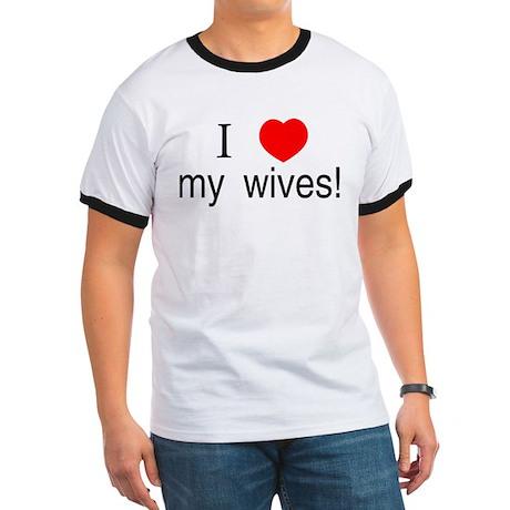 I <3 my wives Ringer T