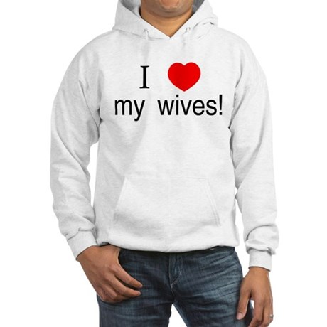 I <3 my wives Hooded Sweatshirt