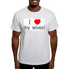 I <3 my wives Ash Grey T-Shirt
