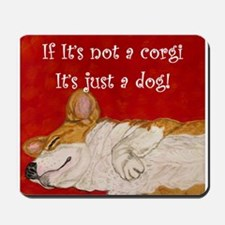If it's not a corgi.. Mousepad