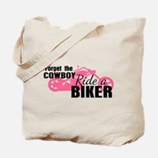 Forget the Cowboy, Ride a Biker Tote Bag