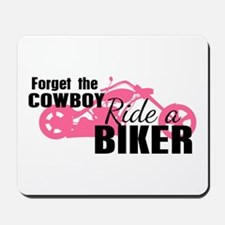 Forget the Cowboy, Ride a Biker Mousepad