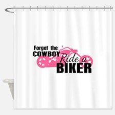 Forget the Cowboy, Ride a Biker Shower Curtain