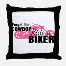 Forget the Cowboy, Ride a Biker Throw Pillow
