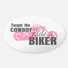 Forget the Cowboy, Ride a Biker Sticker (Oval)