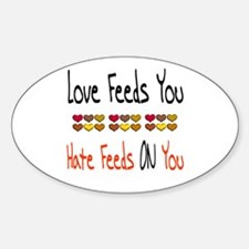 Love Feeds You Oval Decal