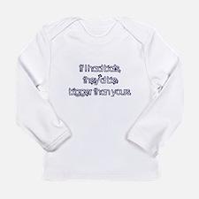 If I Had Balls Long Sleeve Infant T-Shirt