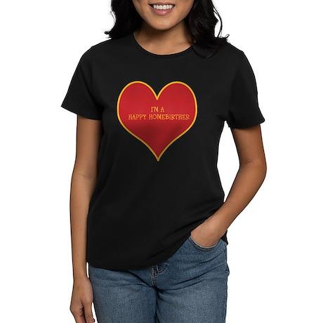 Happy Homebirther Women's Dark T-Shirt