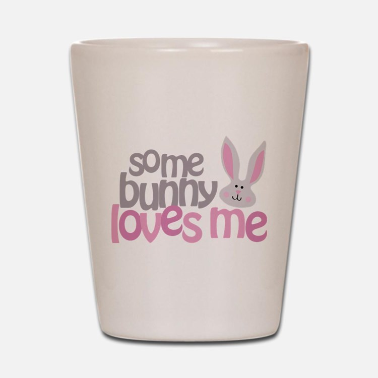 Some Bunny Loves Me Shot Glass