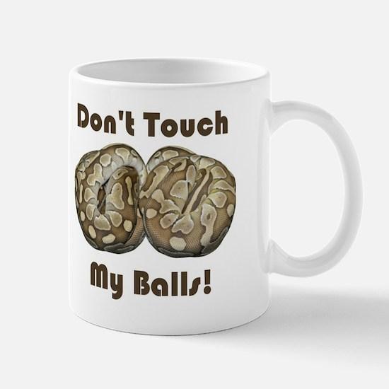 Don't Touch My Balls! Mug