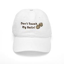 Don't Touch My Balls! Baseball Cap