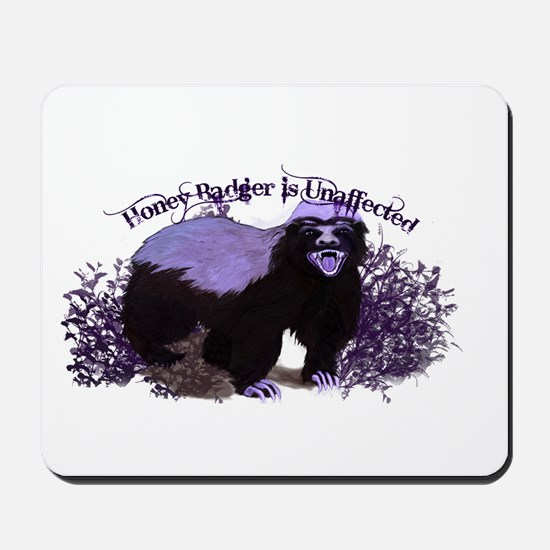 Honey Badger Is Unaffected ( Don't Care ) Mousepad