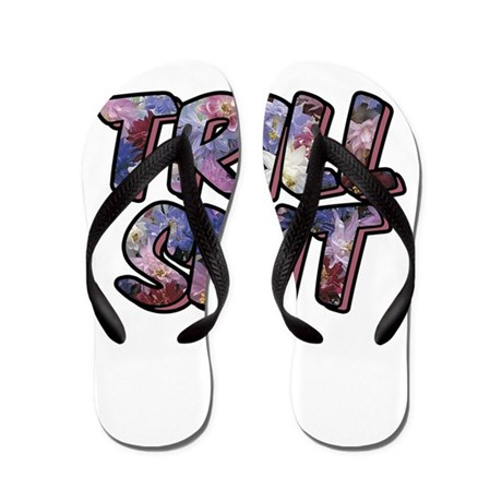 Trill Shit Flip Flops